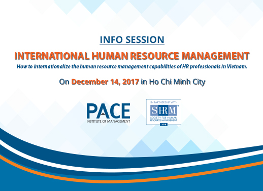INFO SESSION: INTERNATIONAL HUMAN RESOURCE MANAGEMENT ON DECEMBER 14, 2017 IN HOCHIMINH CITY